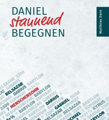 Daniel Seminar – Daniel staunend begegnen – Dr. Matthias Dorn (Hannover), 21. Mai 2016, 10 Uhr